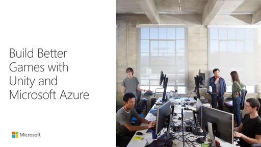 Build Better Games with Unity and Microsoft Azure