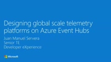 Designing global scale telemetry platforms on Azure Event Hubs