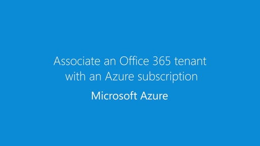 Associate an Office 365 tenant with an Azure subscription
