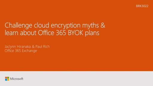Challenge cloud encryption myths and learn about Office 365 BYOK plans