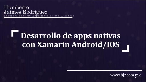 Desarrollo de apps Nativas con Xamarin Android / iOS