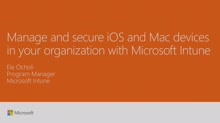 Manage and secure iOS and Mac devices in your organization with Microsoft Intune