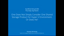 Single Shared Storage Product for Hyper-V Environment – yes or no?