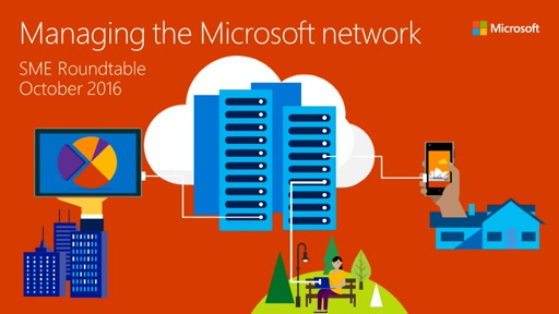 Managing the Microsoft network (SME Roundtable October 2016)