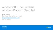 Windows 10 - The Universal Windows Platform Decoded