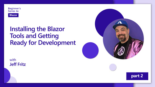 Installing the Blazor Tools and Getting Ready for Development [2 of 11] | Beginner's Series to: Blazor