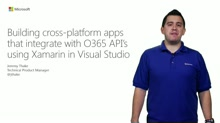 Building Cross-Platform Apps That Integrate With O365 API's, Using Visual Studio And Cordova or Xamarin