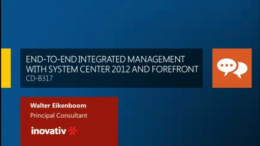 End-to-End Integrated Management with System Center 2012 and Forefront
