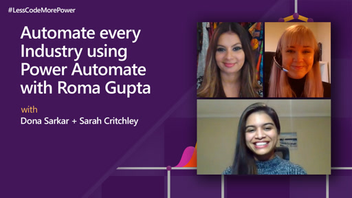 Automate every Industry using Power Automate with Roma Gupta