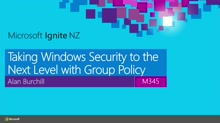 Taking Windows Security to the Next Level with Group Policy