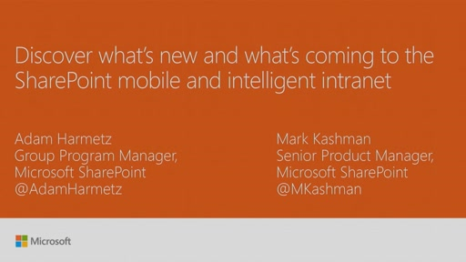 Discover what's new and what's coming to the SharePoint Mobile and Intelligent Intranet