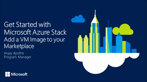 Get Started with Azure Stack - Add a VM Image to Azure Stack