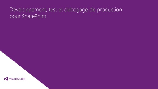 Visual Studio Ultimate 2012: Développement, test et débogage de production pour SharePoint