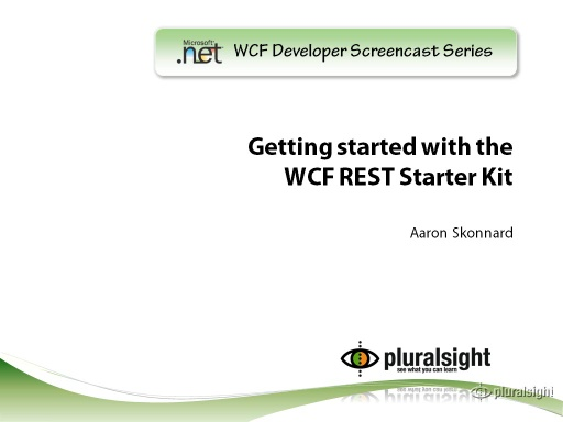 endpoint.tv Screencast - Getting Started with the WCF REST Starter Kit