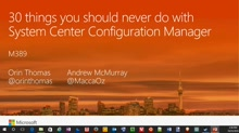 30 things you should never do with System Center Configuration Manager