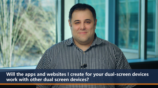 Will the apps and websites I create for your dual-screen devices work with other dual screen devices? | One Dev Question