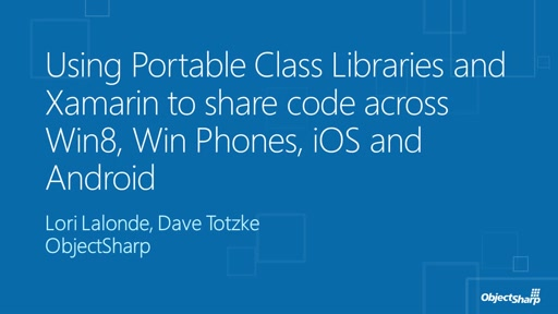 Using Portable Class Libraries and Xamarin to Share Code Across Win8, Win Phones, iOS and Android