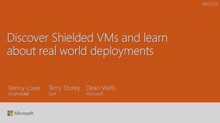Discover Shielded VMs and learn about real world deployments