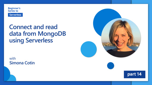 Connect and read data from MongoDB using Serverless [14 of 16] | Beginner's Series to: Serverless