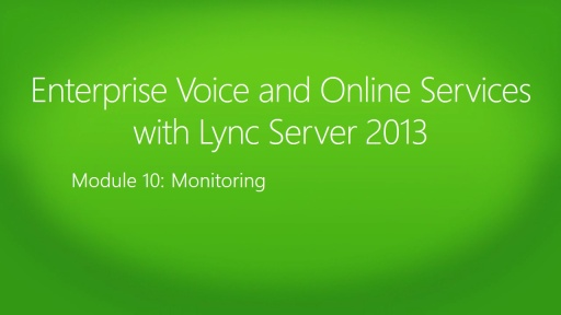 Enterprise Voice and Online Services with Lync Server 2013 : (10) Monitoring