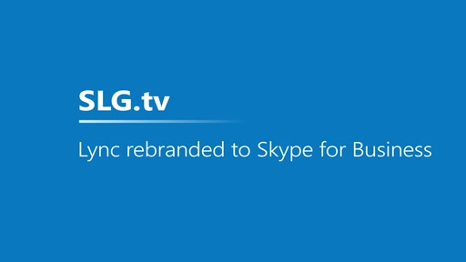 Lync rebranded to Skype for Business