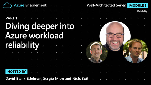 Diving deeper into Azure workload reliability (Part 1) | Reliability Ep. 2 : Well-Architected series