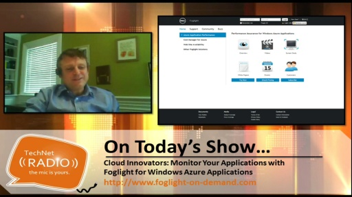 TechNet Radio: Cloud Innovators – Monitor Your Applications with Foglight for Windows Azure Applications