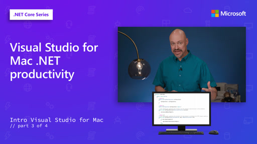 Visual Studio for Mac .NET productivity [3 of 4]