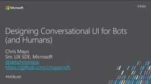 Designing conversational UI for bots (and humans)