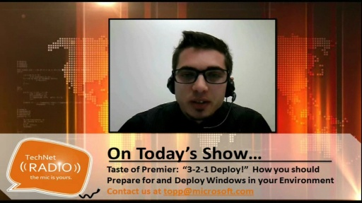 "TechNet Radio: Taste of Premier – ""3-2-1 Deploy!""  (Part 1) Preparing for and Deploying Windows in Your IT Environment"