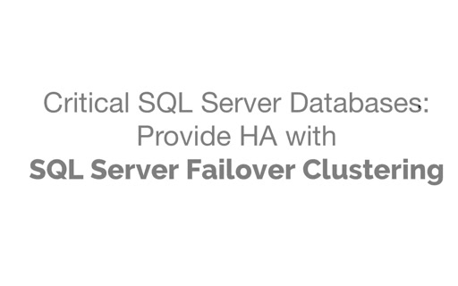 Tips to ensure High Availability with SQL Server Failover Clustering and Cluster Shared Volumes