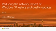 Reducing the network impact of Windows 10 feature and quality updates