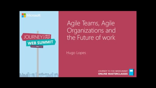 Agile Teams, Agile Organizations and the Future of Work | Hugo Lopes - Sngular