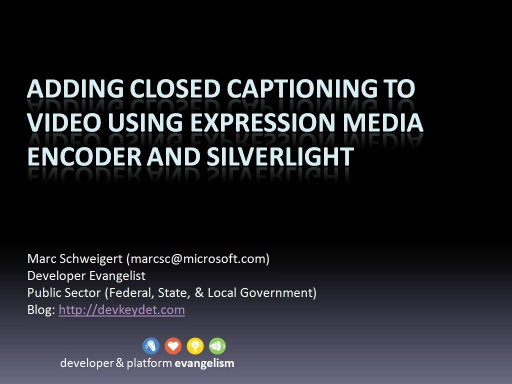 Adding Closed Captioning to video using Expression Media Encoder and Silverlight