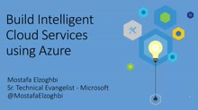 Build Intelligent Cloud Services using Azure