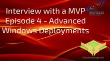 Episode 4 - Advanced WIndows Deployments
