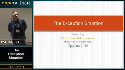 "CppCon 2016: Patrice Roy ""The Exception Situation"""