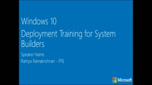 Windows 10 Anniversary Update Deployment Training for System Builders