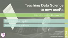 KEYNOTE: Teaching data science to new useRs