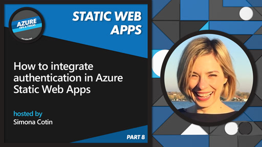 How to integrate authentication in Azure Static Web Apps [8 of 16] | Azure Tips and Tricks: Static Web Apps