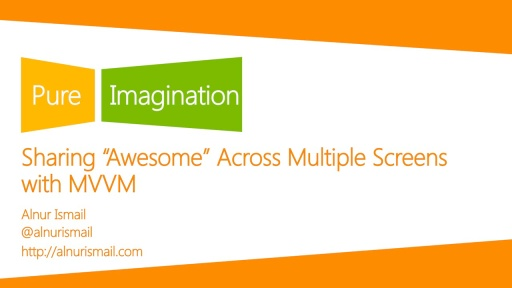 "Sharing ""Awesome"" Across Multiple Screens with MVVM"