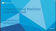 Creating Windows Azure Virtual Machines with PowerShell