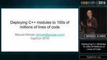 "CppCon 2016: Manuel Klimek ""Deploying C++ modules to 100s of millions of lines of code"""