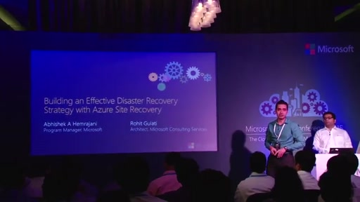 Day 2 : Chalk Talk Meeting Room4 - Building an effective DR strategy with Azure Site Recovery
