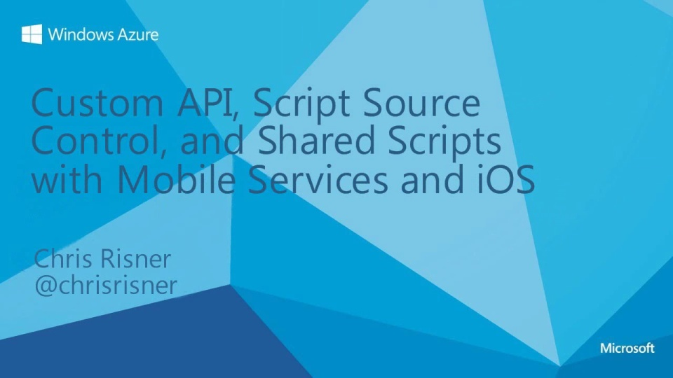 Custom API, Script Source Control, and Shared Scripts with Mobile Services and iOS