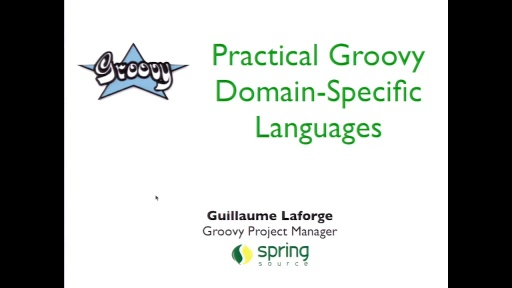 Practical Groovy Domain Specific Languages