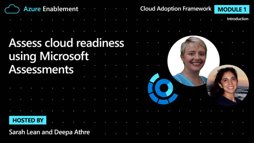 Assess cloud readiness using Microsoft Assessments | Introduction Ep.2 : Cloud Adoption Framework