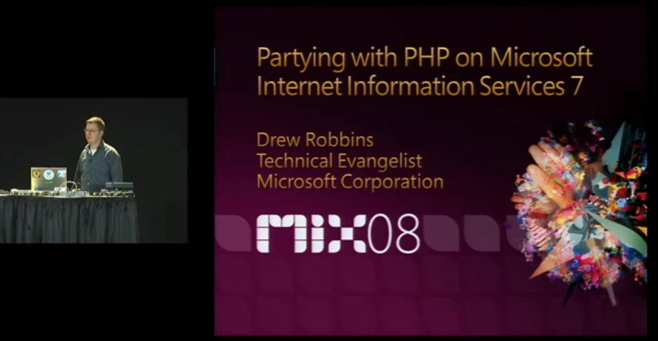 MIX08: Partying with PHP on Microsoft Internet Information Services 7