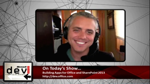 Microsoft DevRadio: Building Apps for Office and SharePoint 2013