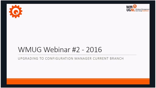 Migrating to SCCM Current Branch - WMUG Webinar